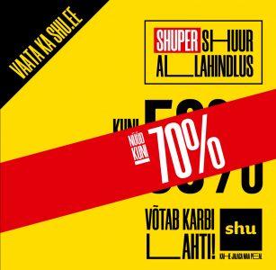 SHUPER SHUUR ALLAHINDLUS -70%