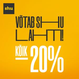 SHU – kogu kaup 20% soodsam!